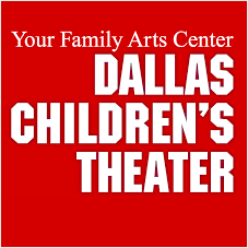 Dallas Children's Theater - 5938 SKILLMAN ST.DALLAS, TX 75231(214) 978-0110