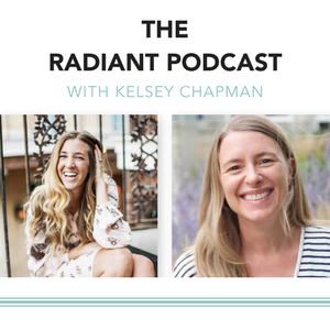 Listen to my interview on  The Radiant Podcast with Kelsey Chapman on iTunes