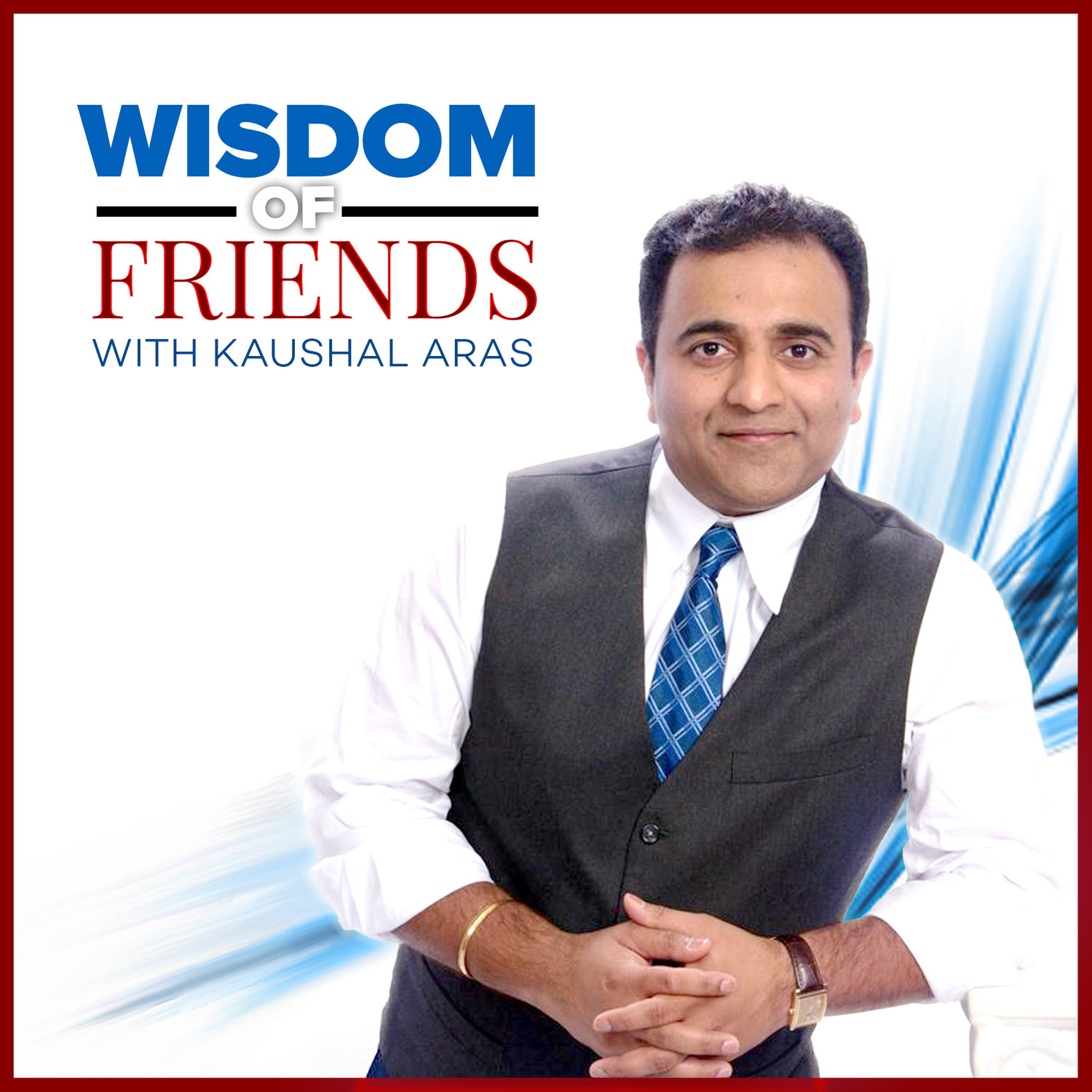 Wisdom of Friends with Kal Aras