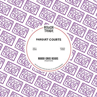 """Parquet Courts """"Mardi Gras Beads""""   """"Mardi Gras Beads"""" and """"Seems Kind Of Silly,"""" available for the first time as a vinyl 7"""" in a classic Rough Trade sleeve, limited to 3,000 copies."""
