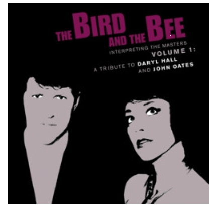 """The Bird & The Bee """"A Tribute to Hall and Oates"""""""