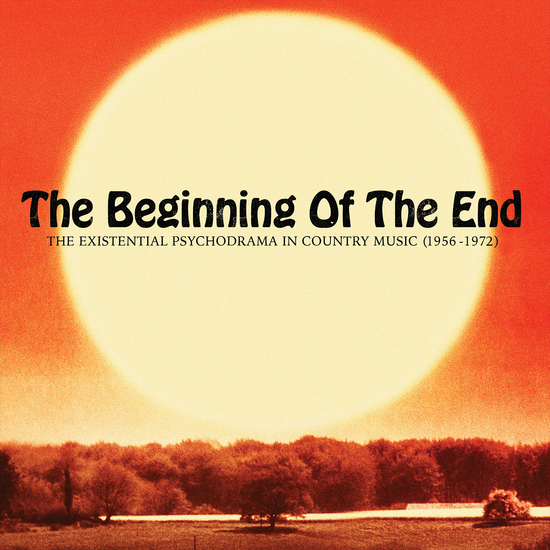 The Beginning of The End: The Existential Psychodrama in Country Music (1956-1972)