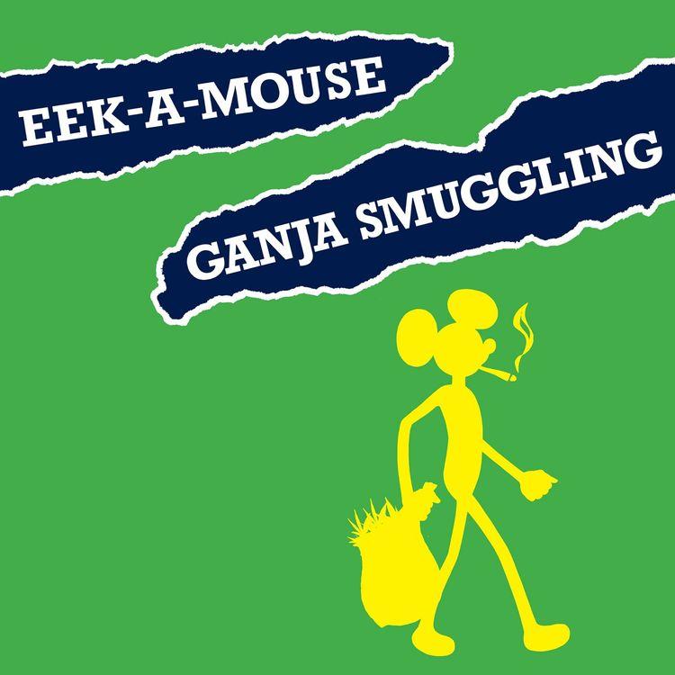"""Eek-A-Mouse """"Ganja Smuggling"""""""