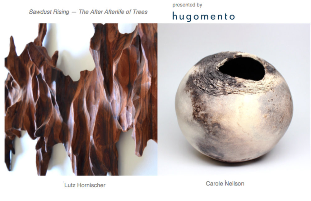 "h u g o m e n t o Art Gallery presents ""Sawdust Rising - The After Afterlife of Trees"" featuring wood sculptures by Lutz Hornischer and smoke fired ceramics by Carole Neilson."
