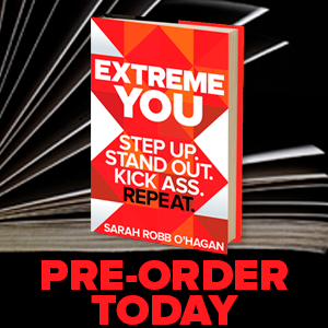 SARAH'S BOOK EXTREMEYOU WILL BE PUBLISHED BY HARPER COLLINS ON APRIL 4, 2017. PRE-ORDER YOUR COPY TODAY.