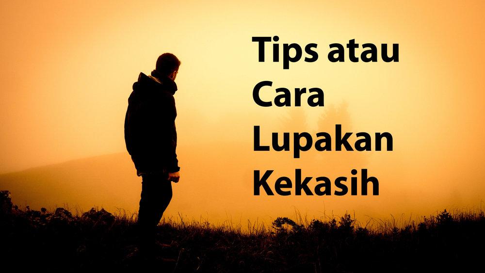 Tips atau Cara Lupakan Kekasih