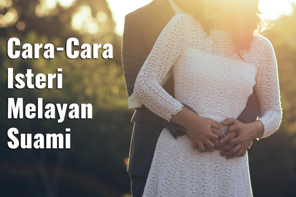 Cara-Cara Isteri Melayan Suami