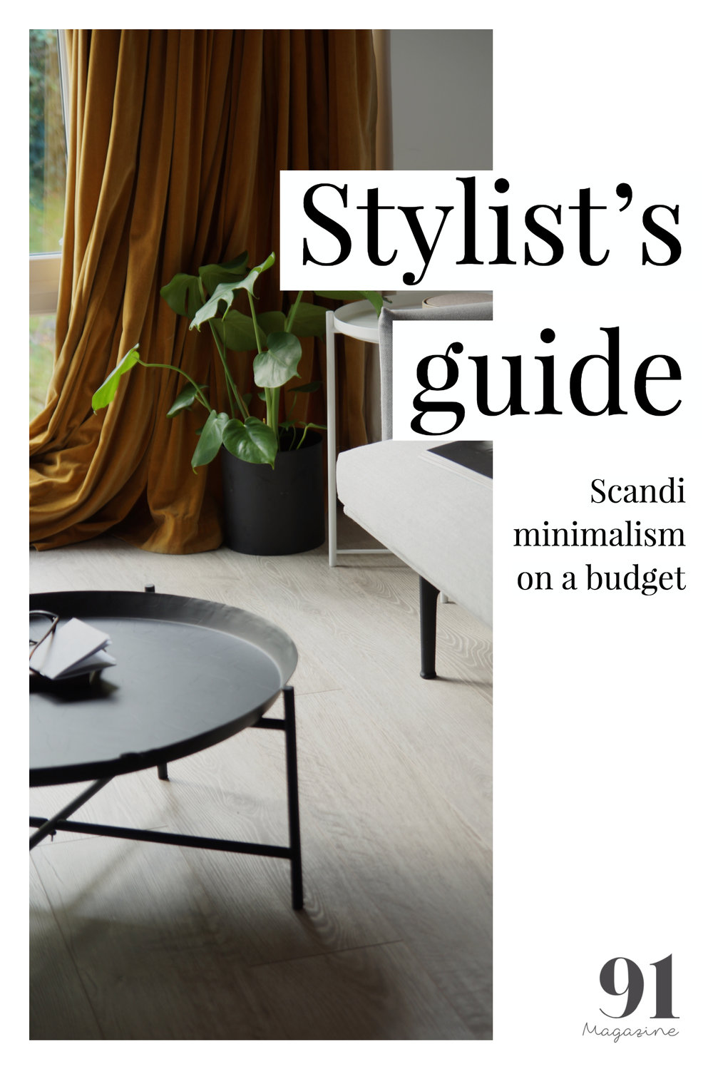 Stylists guide to Scandi Minimalism on a budget