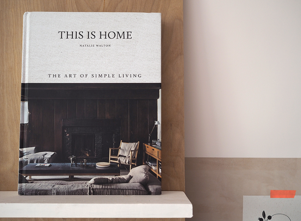This is Home - The Art of Simple Living by Natalie Walton