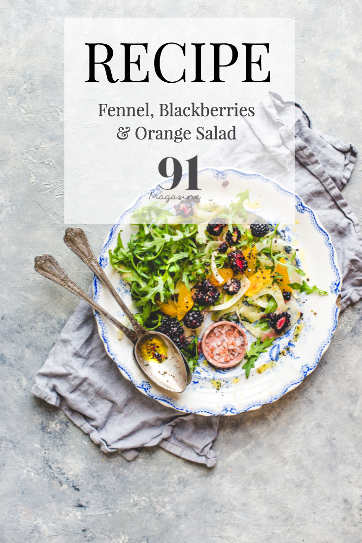Fennel, Blackberries & Orange salad - 91 Magazine