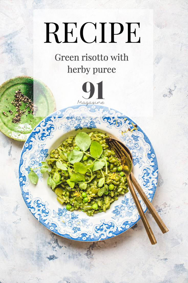 91 Magazine: Green Risotto and Herby Puree recipe