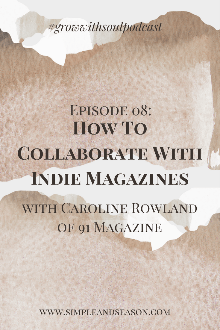 Grow-With-Soul-Ep8-How-To-Collaborate-With-indie-Magazines.png