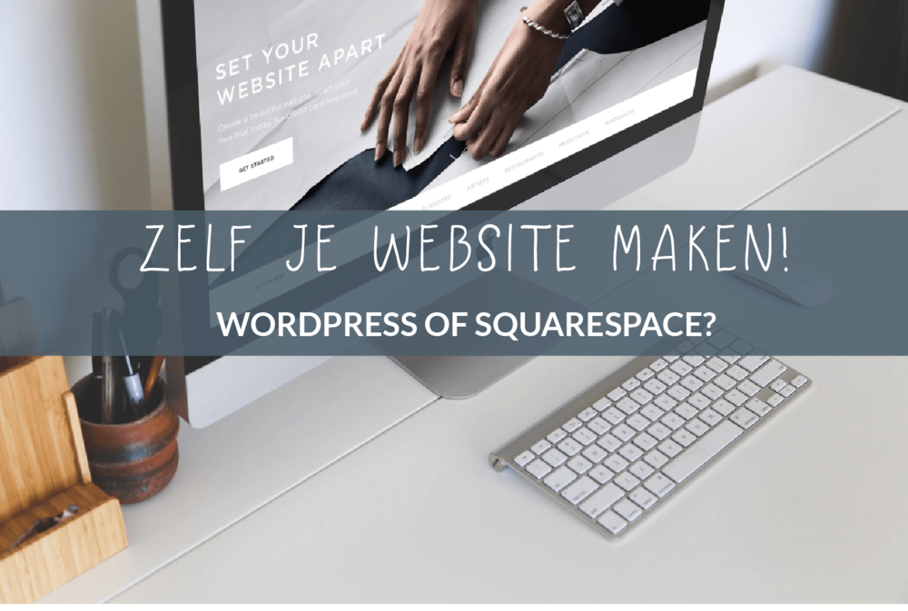 Je eigen website maken in Squarespace... Of toch WordPress?