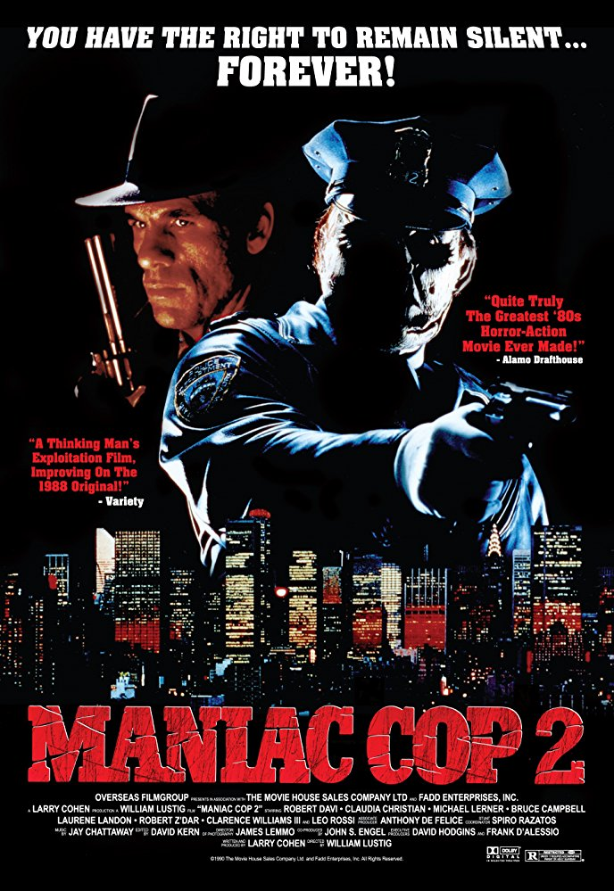 Synopsis - Renegade police officer Matthew Cordell (Robert Z'Dar) once roamed the streets of New York City unleashing his murderous brand of vigilante justice upon its denizens before being struck down by good cop Jack Forrest (Bruce Campbell). Now, Forrest is eager to move on from those heinous events, but he is stopped short when a familiar killing spree begins. Though thought dead and gone, Cordell is back from the grave and ready to wreak his merciless havoc once more.Initial release: July 18, 1990Director: William LustigFilm series: Maniac Cop Film SeriesMusic composed by: Jay ChattawayBudget: 4 million USD