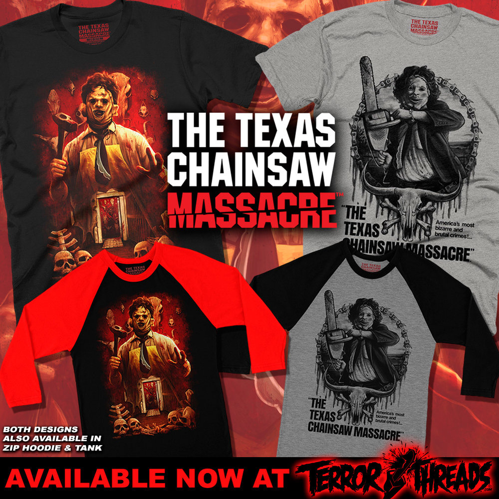 THE TEXAS CHAINSAW MASSACRE - Terror Threads honors the legacy of filmmaker Tobe Hooper, who passed away in August, with a tribute to his magnum opus: The Texas Chainsaw Massacre. The collection includes three designs with Leatherface, the iconic killer from the 1974 genre-defining classic, along with a fourth design featuring the film's official logo.
