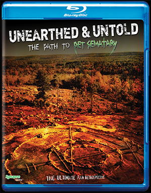 Unearthed&-Untold-the-Path-to-Pet-Sematary-Blu-ray-Cover.jpg