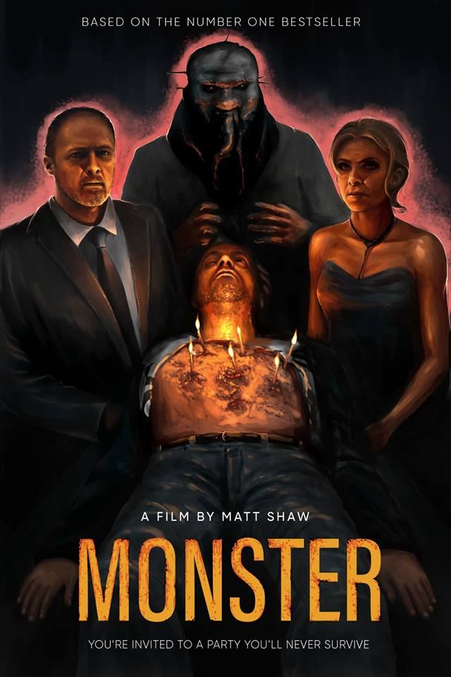 - MONSTER is based on the bestselling book of the same name. It is directed by author Matt Shaw. Matt is the published author of over 200 titles. With his work endorsed by Horror heavyweight Shaun Hutson, Shaw has been a full time author for over 6 years, regularly found in the top 100 Most Popular Horror Authors (reaching position 5). The book itself hit number one on Amazon's Horror Charts (beating the likes of Stephen King) several times since its release in 2014.The feature film -a cross between The Texas Chainsaw and Natural Born Killers -stars Tracy Shaw (Coronation Street), Rod Glenn (American Assassins), Danielle Harold (EastEnders and Fanged Up) and Laura Ellen Wilson. An uncomfortable tale exploring the theme of nature versus nurture. Who's the real monster? Despite the horrors on screen, there are quotable one-liners and black comedy lacedthroughout with scenes that will stick to the imagination, such as the human birthday cake....