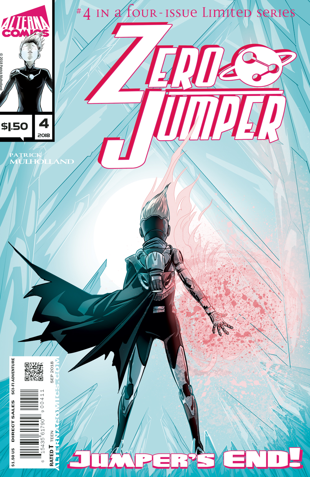 ZERO JUMPER #4 of 4 - The end is near for Juno as she must travel to the center of the galaxy in hopes of writing an unspeakable wrong. The power to reset the timeline and save humanity is within her grasp, but to do so, she must face the greatest threat she's ever known.(W/A) Patrick Mulholland$1.50, 32 pgs, Sci-Fi Action, Full Color, 12+