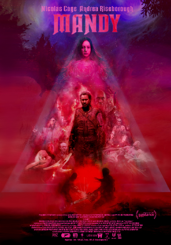 Director:Panos Cosmatos - Mandy is set in the primal wilderness of 1983 where Red Miller, a broken and haunted man, hunts an unhinged religious sect who slaughtered the love of his life.Writers:Panos Cosmatos, Aaron Stewart-AhnStars:Nicolas Cage, Andrea Riseborough, Linus Roache