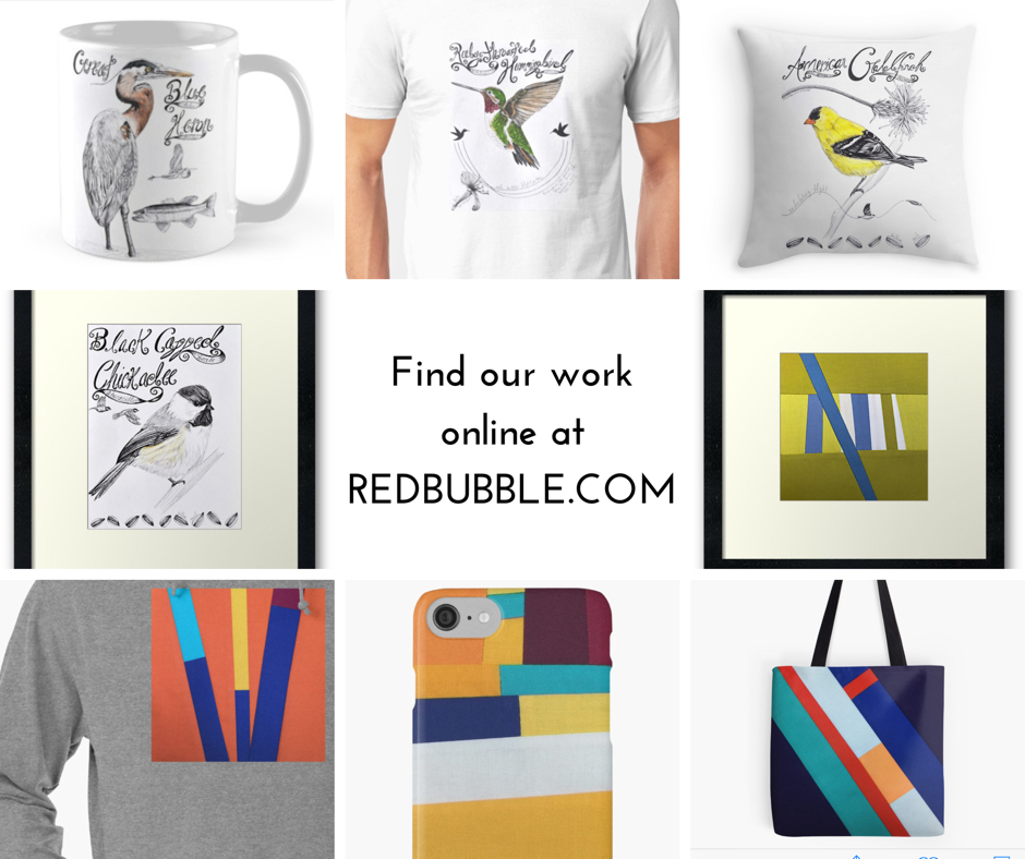Click the photo to go directly to redbubble.com.  Search our names or use the links above to go directly to our shop.