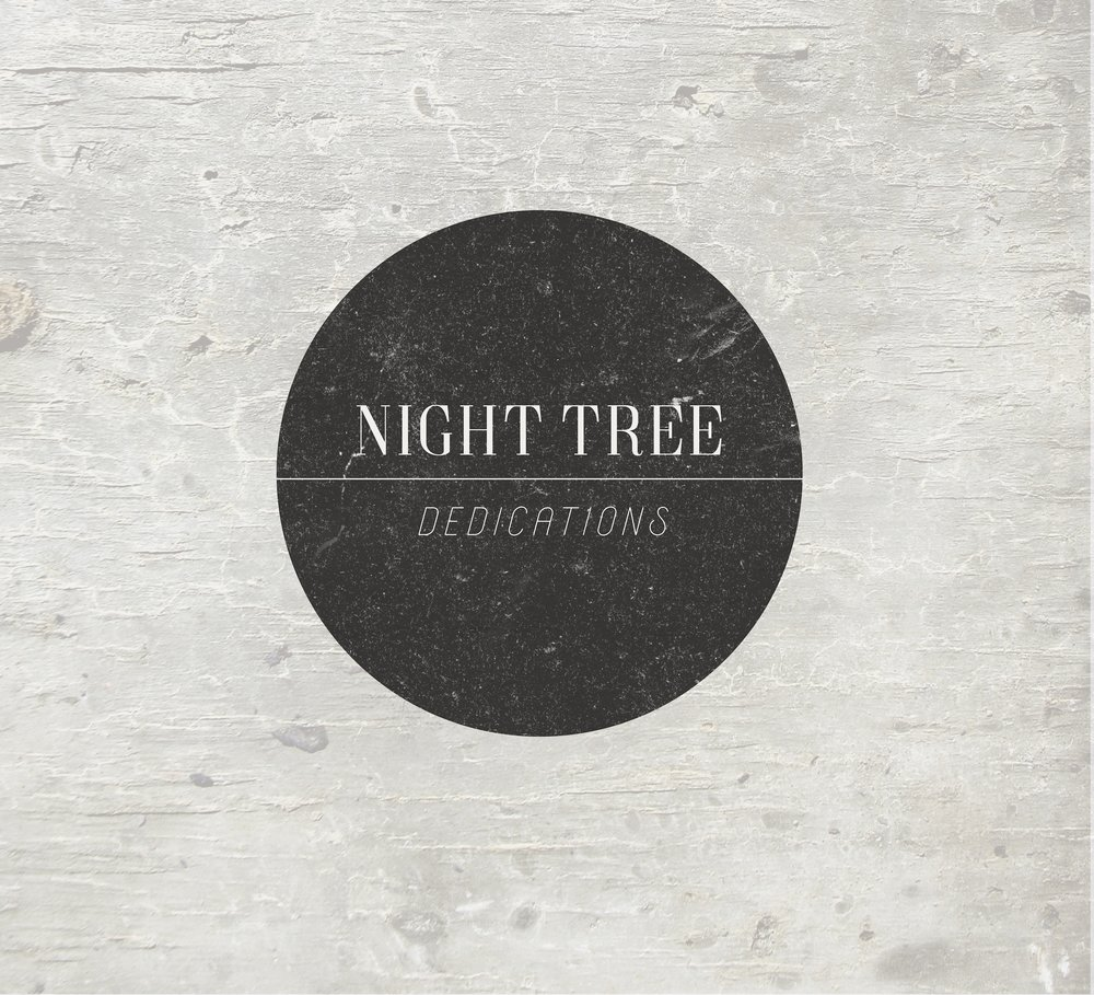 Night Tree's latest album  Dedications  out now