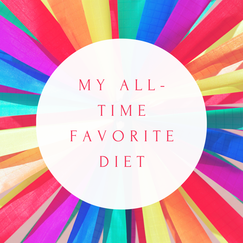 My All-Time Favorite Diet