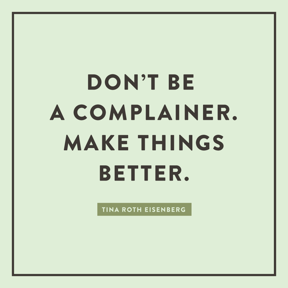 Don't complain. Make a change. — Spruce Rd.