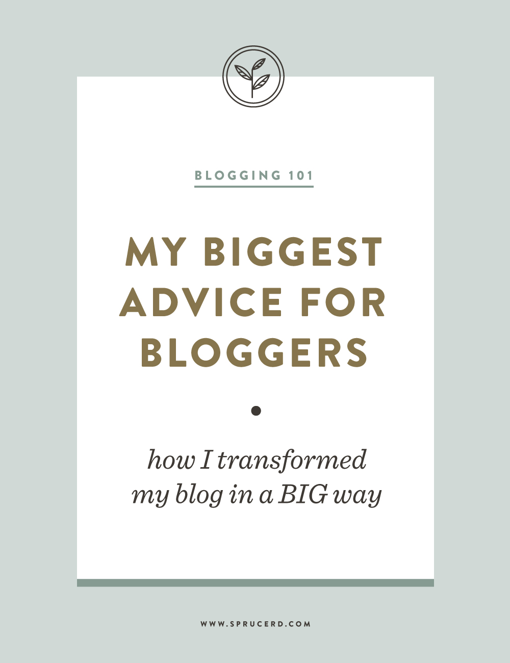 Biggest Advice For Bloggers - How I transformed my blog in a BIG way | Spruce Rd.