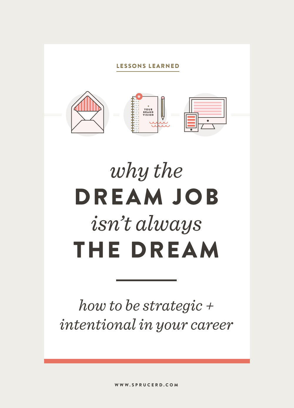 Why the Dream Job Isn't Always the Dream | How to be strategic + intentional in your career - Spruce Rd.