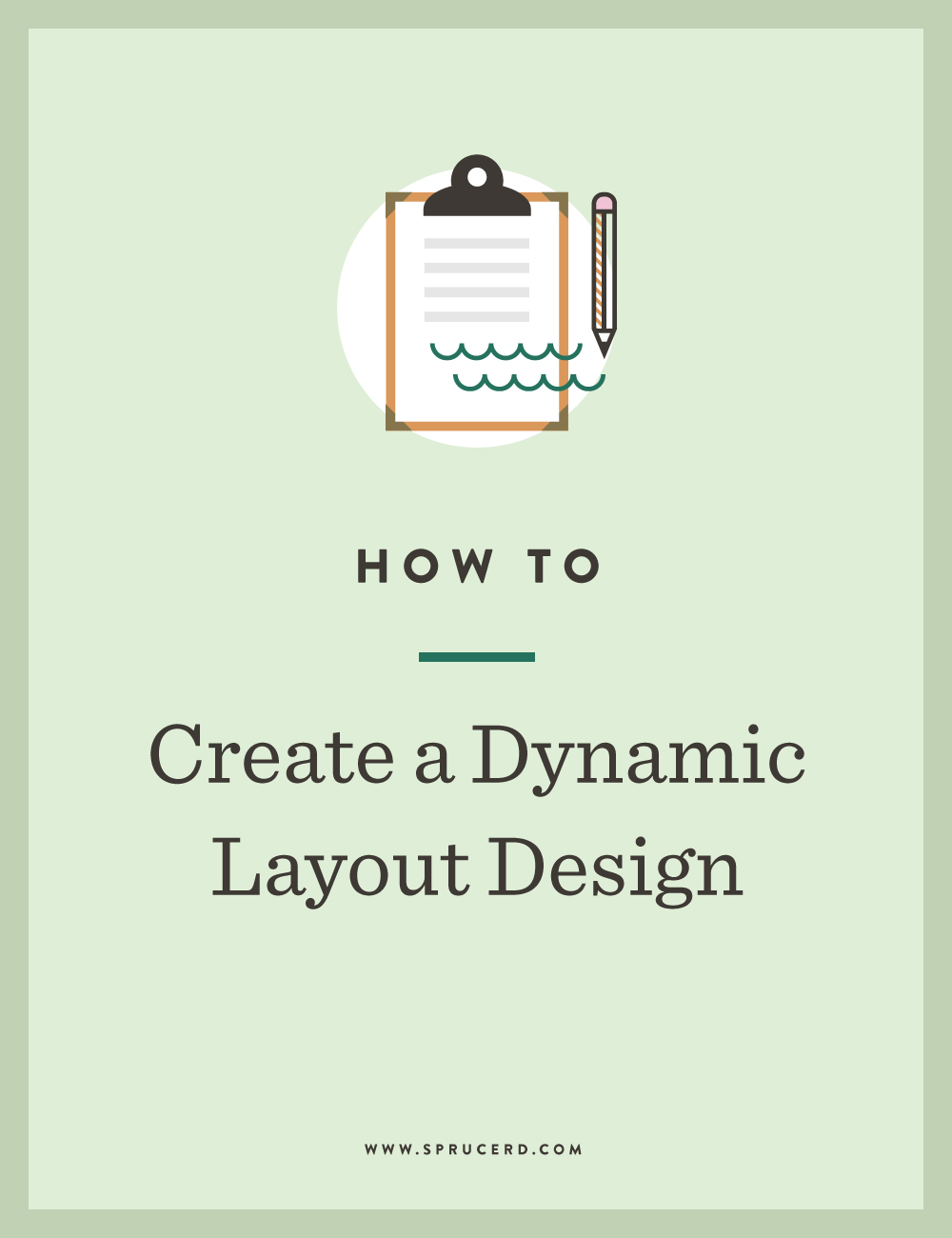 How to create a dynamic layout design | Spruce Rd.