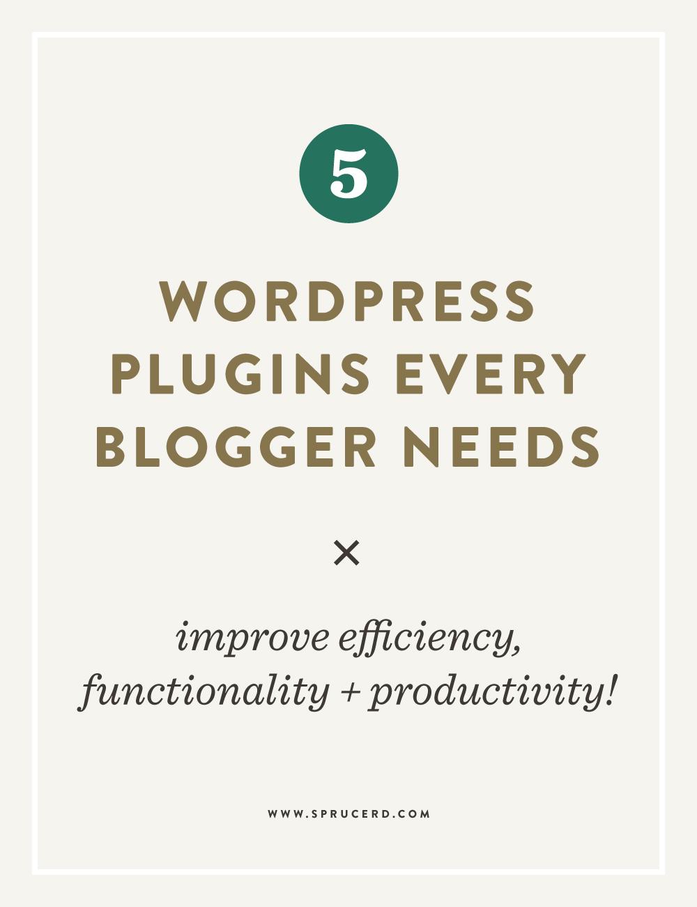 5 Wordpress Plugins Every Blogger Needs | Spruce Rd.