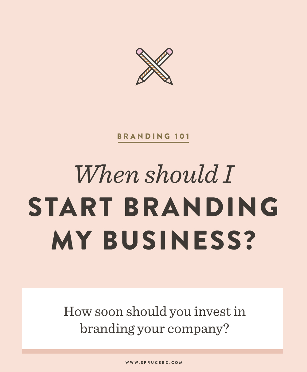 When should I start branding my business? | Spruce Rd. #branding