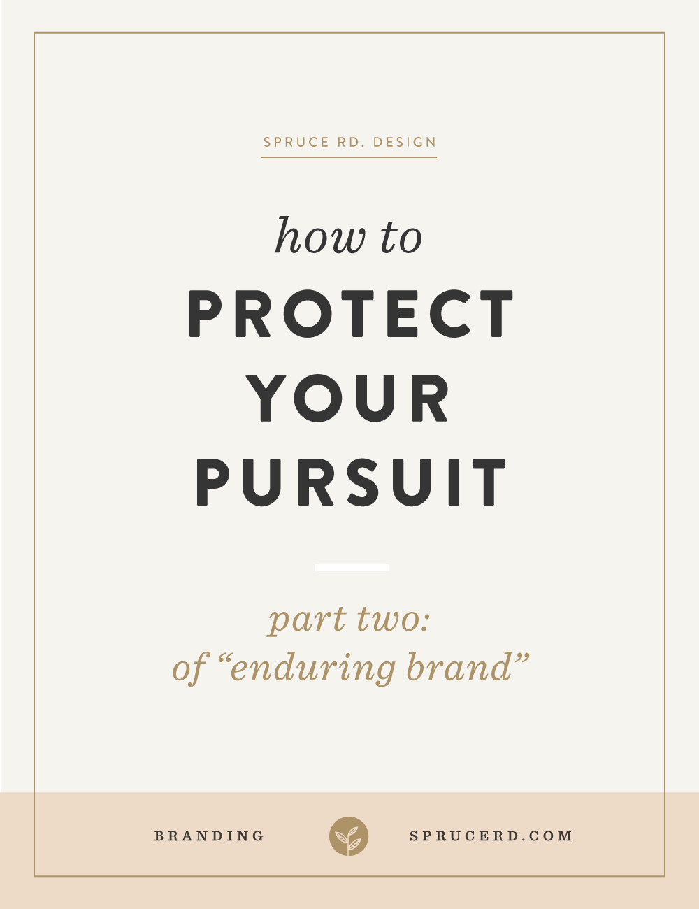 Protect your Pursuit | Spruce Rd. part 1 of the Enduring brand series. Niche your services, narrow your focus and create a long-term plan for your business