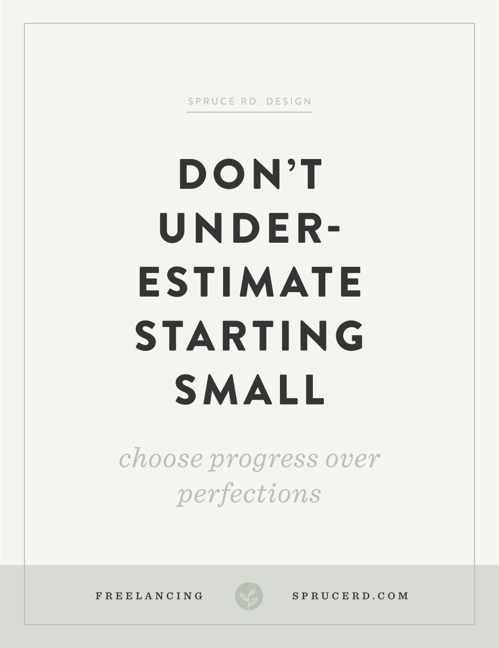 Don't underestimate starting small | Spruce Rd.