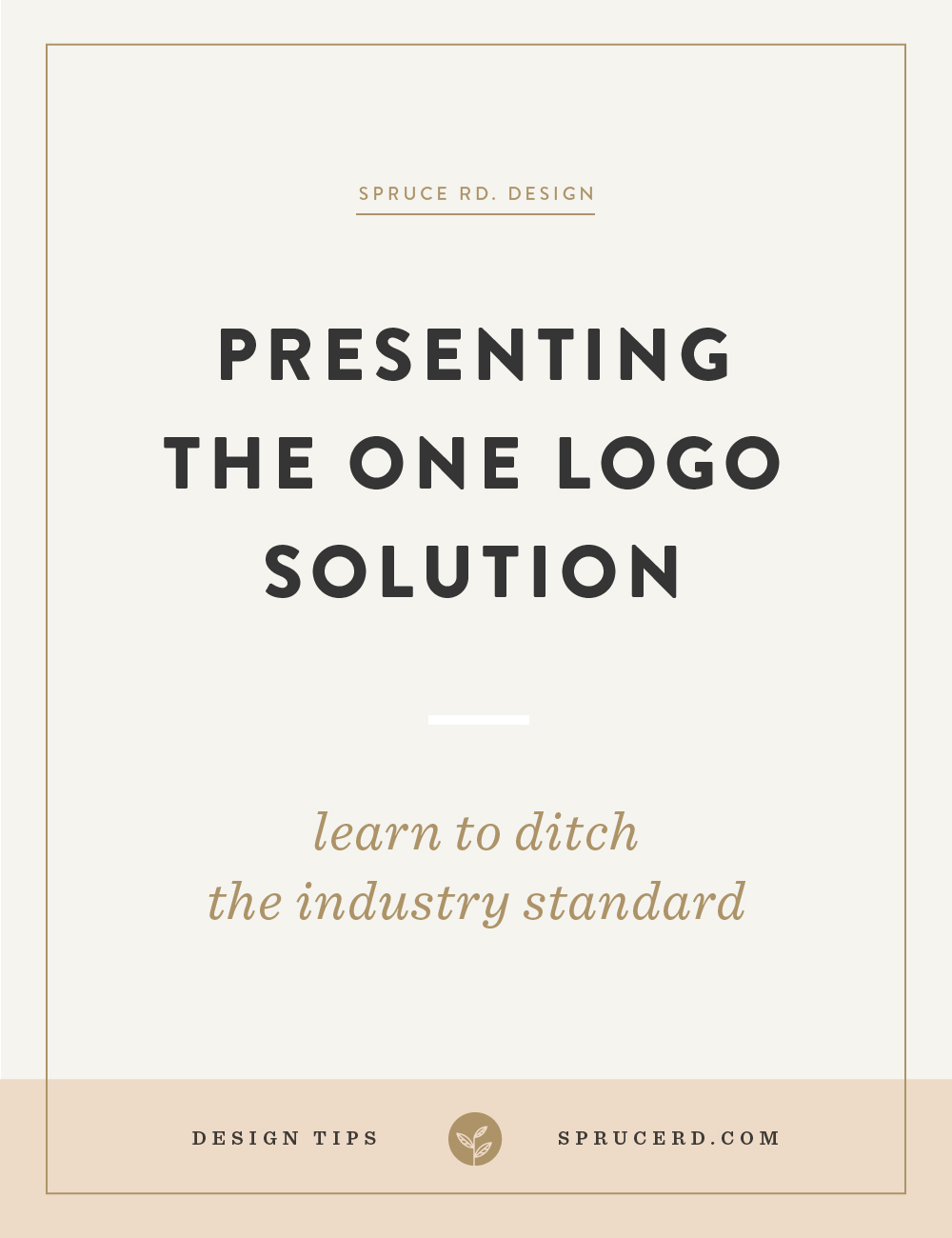 Ditch the industry standard: Presenting one logo | Spruce Rd. | Pitching design work to your clients isn't always easy. There's an art to presentation that results in minimal client revisions, quality designs and high fives all around. In this post I share the benefits behind presenting one logo solution to clients.