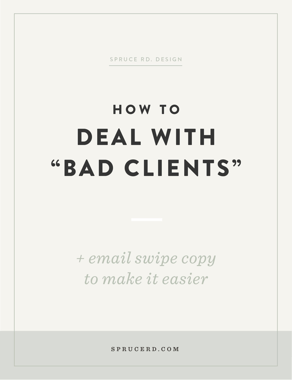 "How to deal with ""bad clients"" 