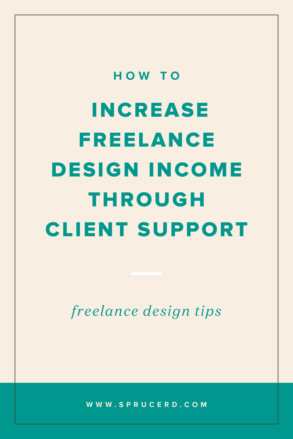 How to increase freelance design income through client support | Spruce Rd.