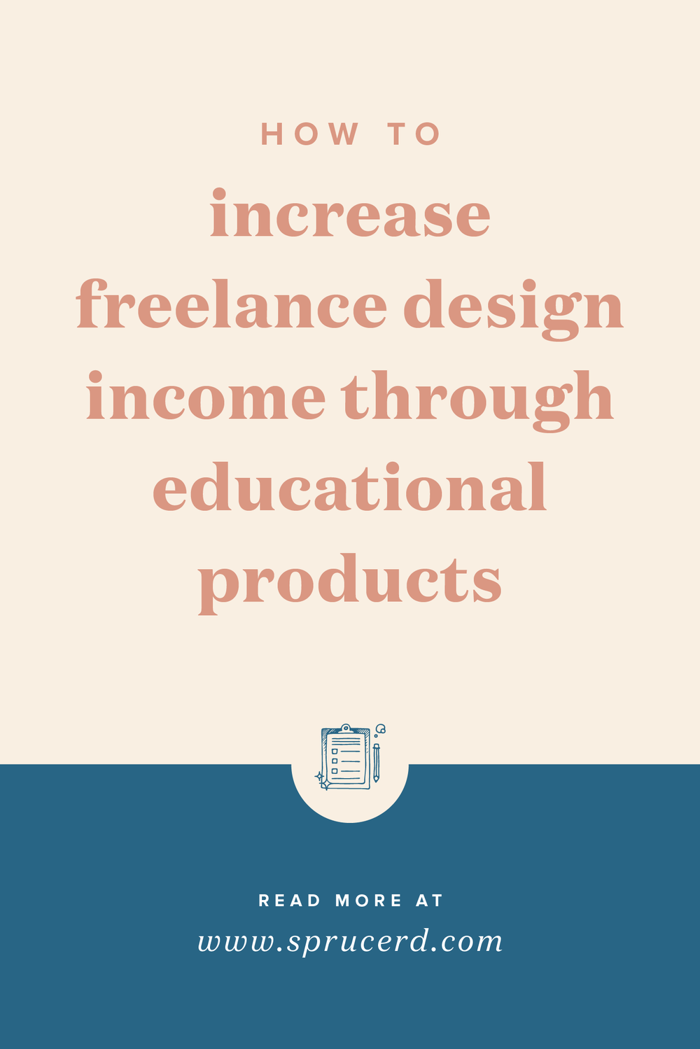 How to increase freelance design income through educational products | Spruce Rd.