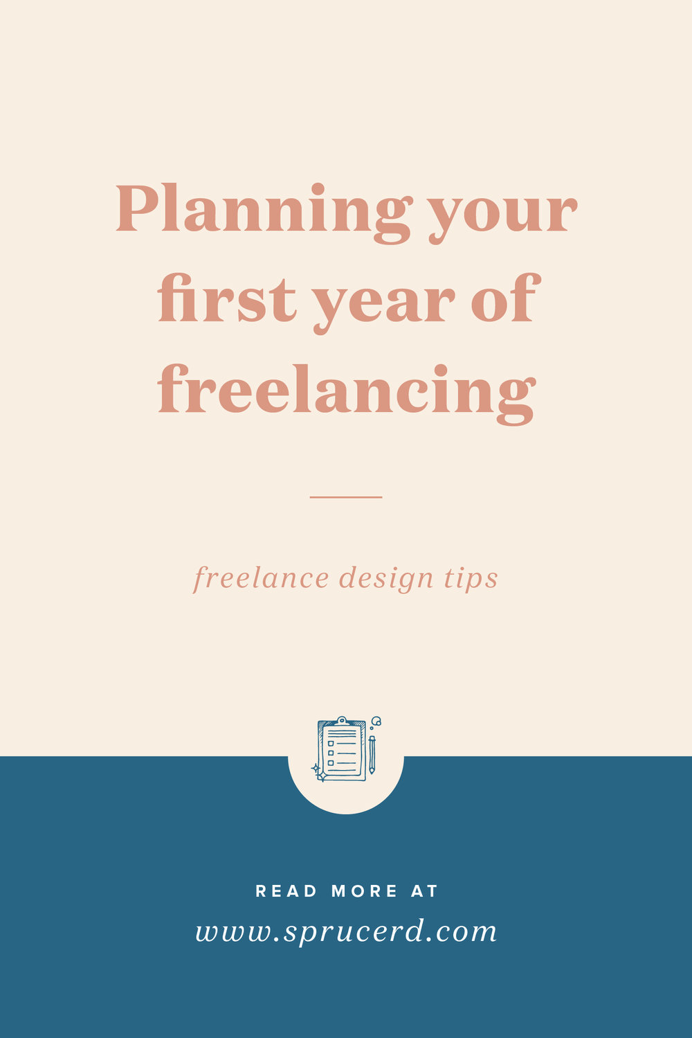 Your plan for first year of freelancing | Spruce Rd. | There are so many components to launching a successful freelance design business. What should you focus on first? I'm dishing one of the biggest lessons I've learned in my years of freelancing.