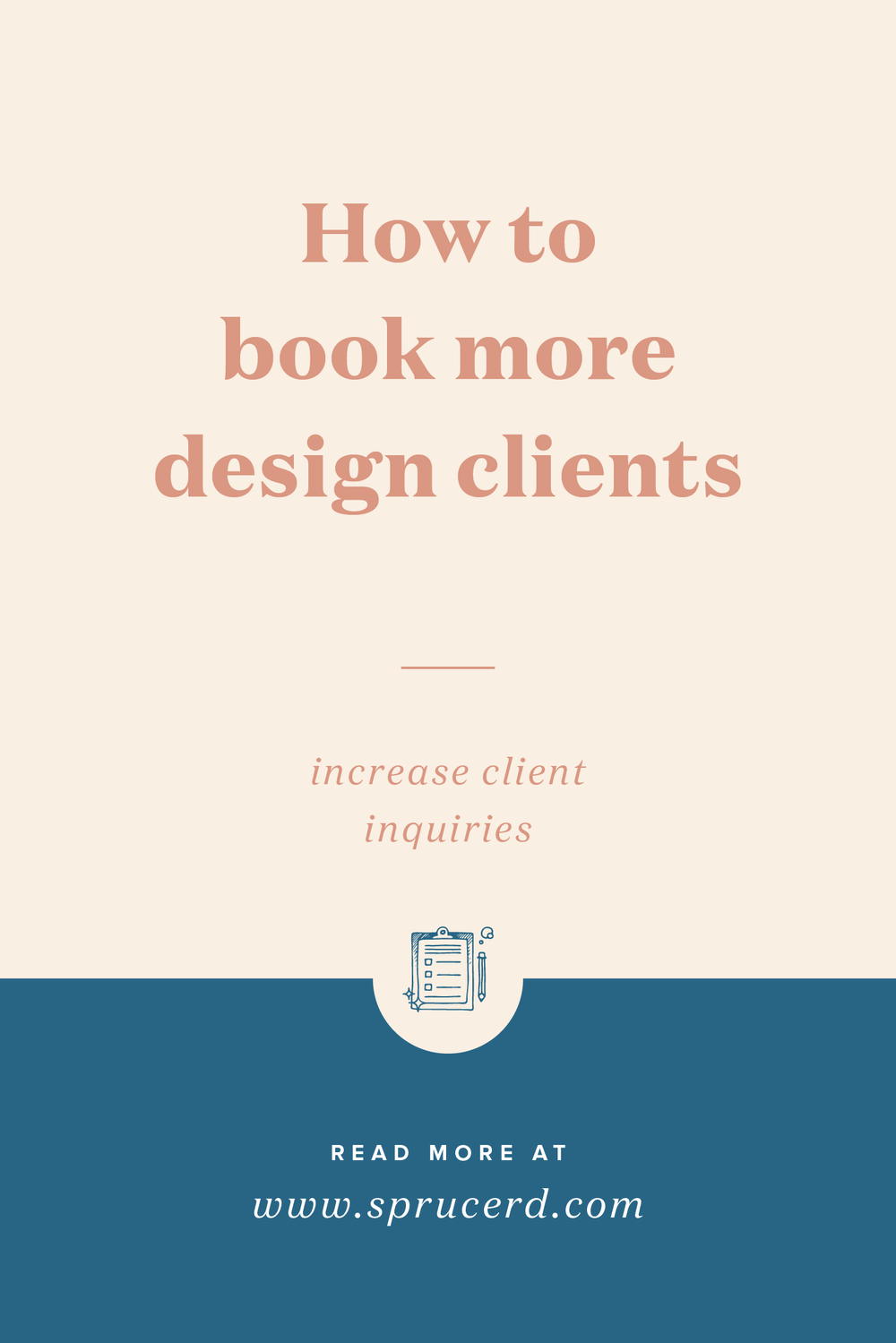How to book more clients | Spruce Rd. | Does it feel like no matter what you do, your website still won't bring in enough client leads? I'm sharing how to increase design client leads for freelancers.