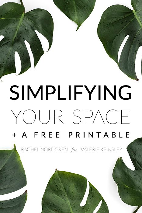 Simplifying Your Space + A Free Printable!