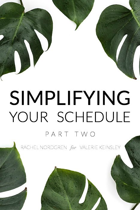 Simplifying Your Schedule Part 2