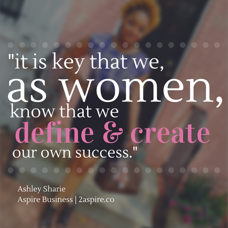 """It is key that we, as women, know that we define and create our own success.""-3.png"