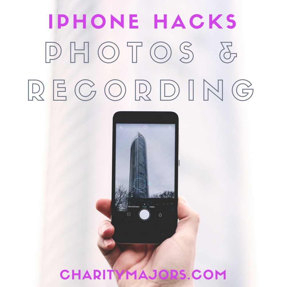 iphone hacks for photos and recording