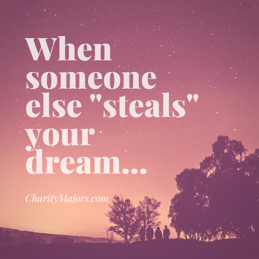When someone else _steals_ your dream....jpg