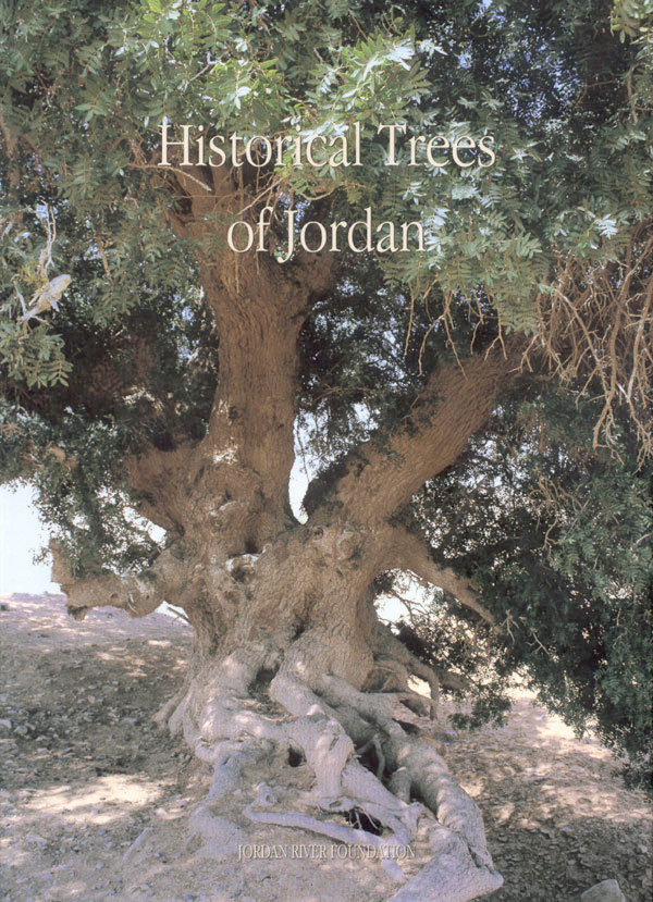 Historical Trees of Jordan by Kamel Nueimat and Dina al-Kilani - Monograph