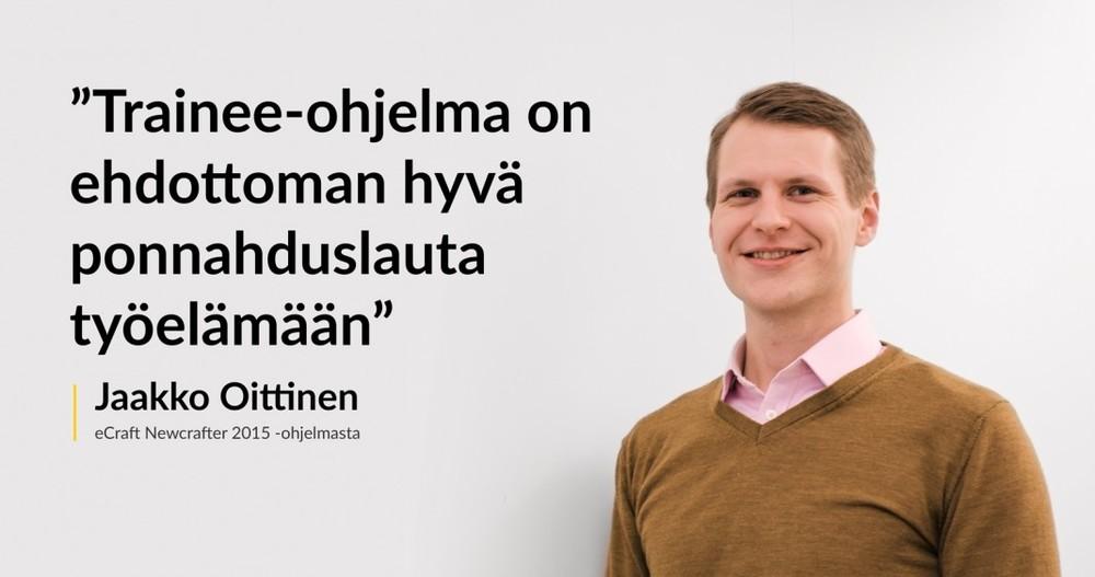 Jaakko Oittiselle trainee-ohjelma alan ja työn jatkuva muutos on tarjonnut toivottuja haasteita.
