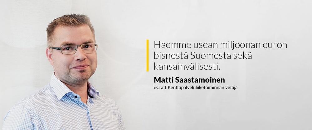 Matti Saastamoinen on nimitetty eCraftin Kenttäpalveluliiketoiminnan vetäjäksi.
