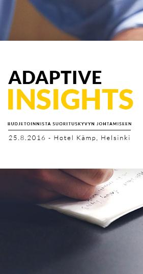 Adaptive Insights – Budjetoinnista suorituskyvyn johtamiseen 25.08.2016 - Hotel Kämp