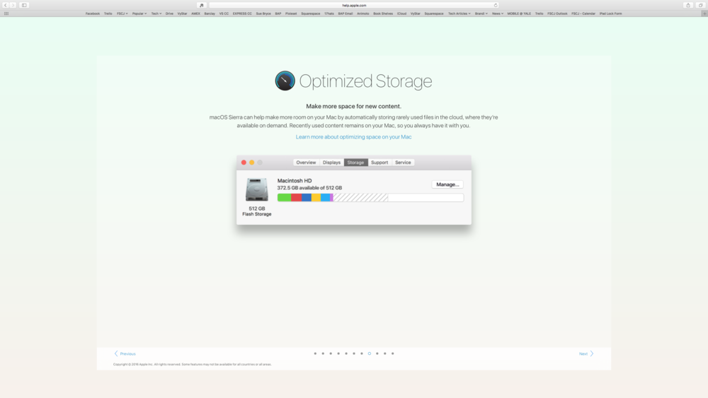 Your Mac can help reduce some of the unwanted files and delete files left in the Trash for 30 days.  Click here to learn more about Optimized Storage .